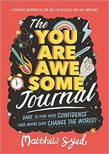 The You Are Awesome Journal: Dare to find your confidence (and maybe even change the world) Book Cover